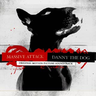 Danny The Dog / Unleashed - Massive Attack